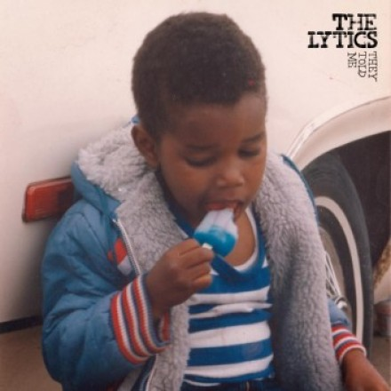 """The Lytics – """"They Told Me"""" Is Out Today!"""