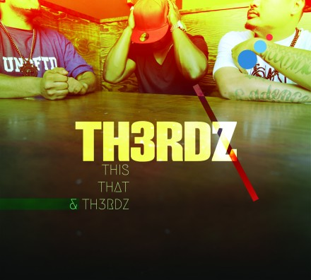 This, That & TH3RDZ – Album Available for Pre-Order NOW.